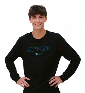 Nike Long Sleeve Who You With